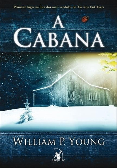 Livro - A Cabana - William P. Young - Lacrado