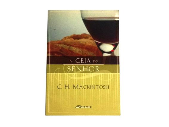 Livro: A Ceia Do Senhor - C. H. Mackintosh
