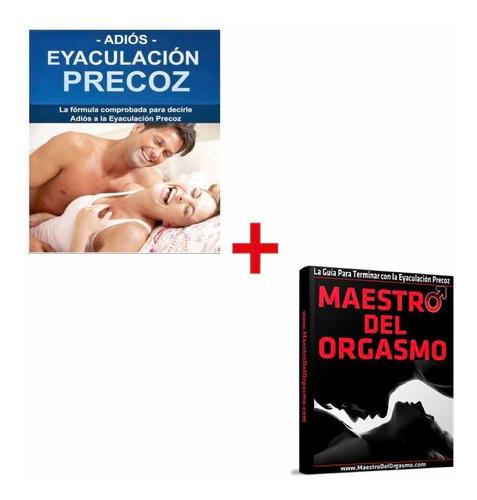 Adiós Eyaculación Precoz+maestro Del Orgasmo+bonos Original