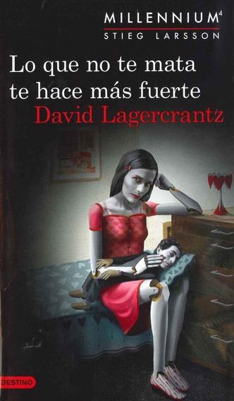 Lagercrantz David - Lo Que No Te Mata Te Hace Mas Fuerte