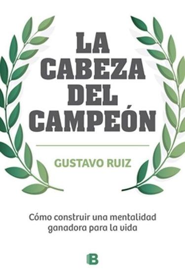 La Cabeza Del Campeón - Gustavo Ruiz