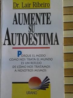 Libro Aumente Su Autoestima Dr. Lair Ribeiro