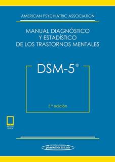 Dsm-5 Manual Diagnóstic Y Estadístico 5ta Ed. Incluye E-book