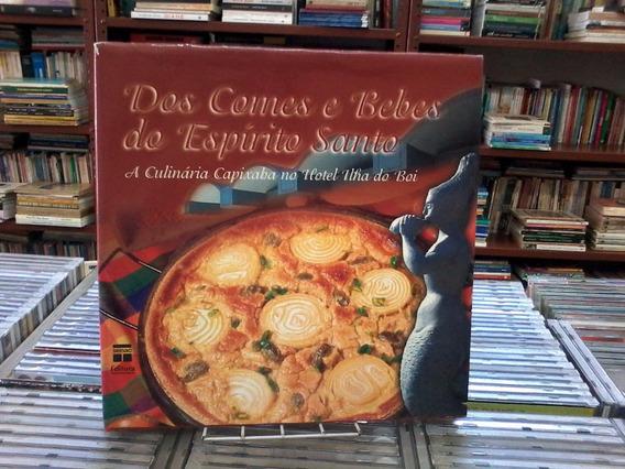 Dos Comes E Bebes Do Espirito Santo -a Culinaria Capixaba