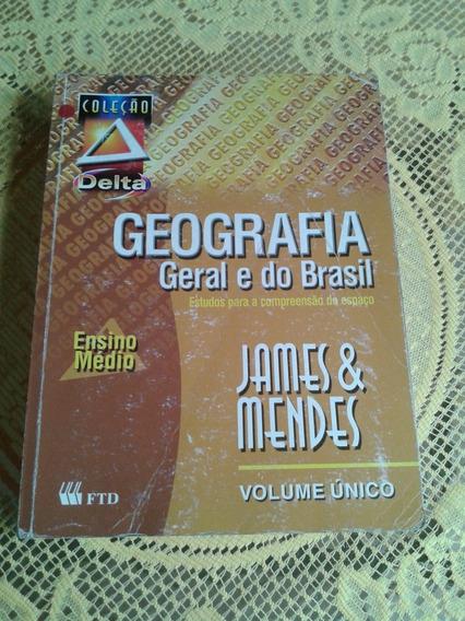 Geografia Geral E Do Brasil ( James E Mendes )
