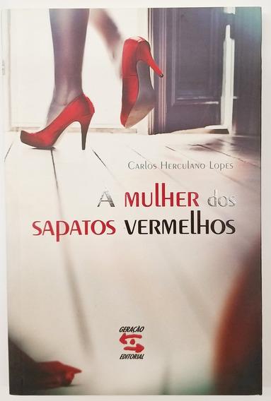 Livro A Mulher Dos Sapatos Vermelhos Carlos Herculano Lopes