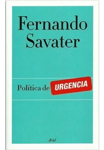 Imagen 1 de 1 de Politica De Urgencia. Fernando Savater · Ariel