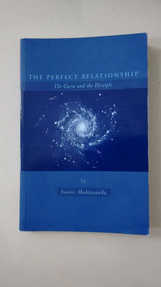 Livro: The Perfect Relationship-swami Muktananda-siddha Yoga