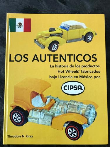 Libro De Referencia De Hot Wheels Cipsa  Los Auténticos .