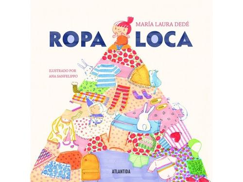 Ropa Loca - María Laura Dedé - Cuento Ilustrado