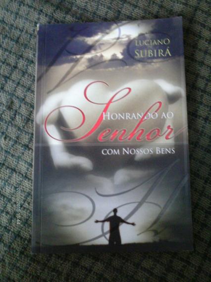 Honrando Ao Senhor Com Nossos Bens - Luciano Subira (livro)