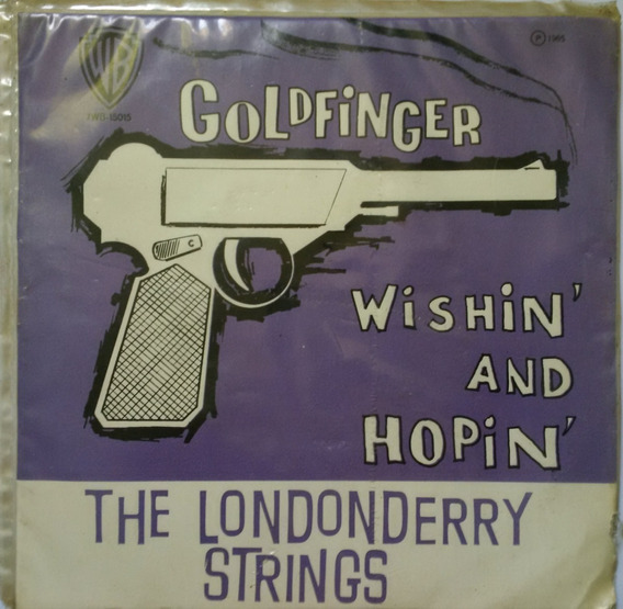 The Londonderry Strings - Goldfinger Wishin´and Hopin