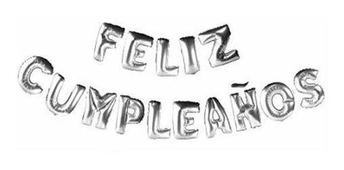 Imagen 1 de 2 de Globo Metálico Letras 46 Cm Feliz Cumpleaños Plata+regaloo