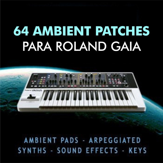 64 Ambient Patches Para Roland Gaia