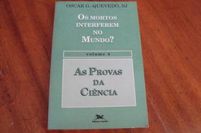 Livro Loyola / Oscar G Quevedo / Mortos Interferem No Mundo