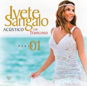 Ivete Sangalo - Acústico Em Trancoso - Parte 1