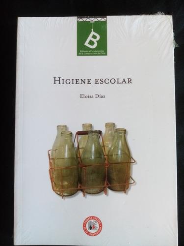 Higiene Escolar. Por Eloísa Díaz.