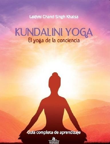 Imagen 1 de 1 de Kundalini Yoga El Yoga De La Conciencia
