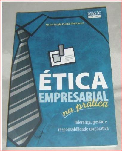 Ética Empresarial Prática,liderança, Gestão Responsabilidade