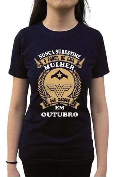 Camiseta Nunca Subestime Uma Mulher De Outubro