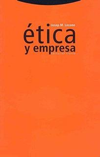 Ética Y Empresa, Josep Lozano, Trotta