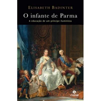 O Infante De Parma - A Educação De Um Príncipe Iluminista