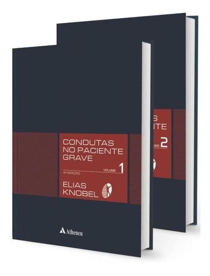 Condutas No Paciente Grave - 2 Volumes - 4ª Ed