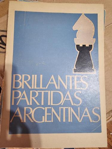 Imagen 1 de 1 de Libro Ajedrez - Brillantes Partidas Argentinas