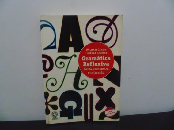 Livro Gramática Reflexica Texto, Semântia E Interação