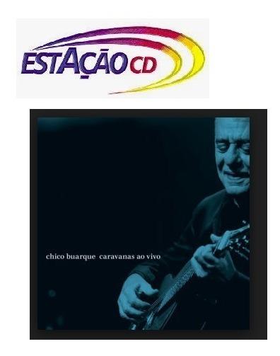 Cd Chico Buarque - Caravanas Ao Vivo - Duplo