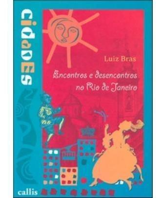 Encontros E Desencontros No Rio De Janeiro - Col. - Cidades