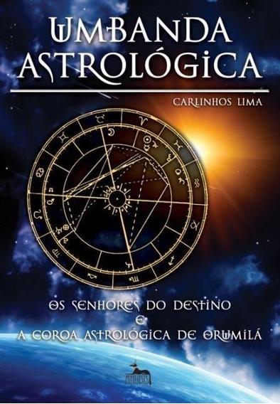 Umbanda Astrológica - Os Senhores Do Destino E A Coroa Astr
