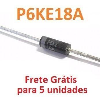 Diodo De Proteção P6ke18a Kit Com 5 Unidades E Frete Grátis