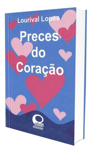 Preces Do Coração - Mensagens De Bolso - Lourival Lopes
