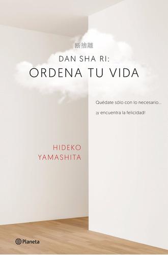 Libro: Dan- Sha- Ri   Ordena Tu Vida ( Hideko Yamashita )