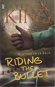 Montado En La Bala (riding The Bullet) ( King, Stephen