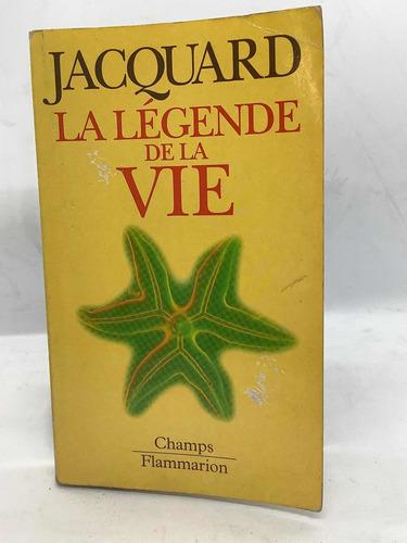 La Leyenda De La Vida - Jacquard - Libro En Francés