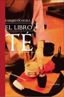 El Libro Del Té - Kakuzo Okakura