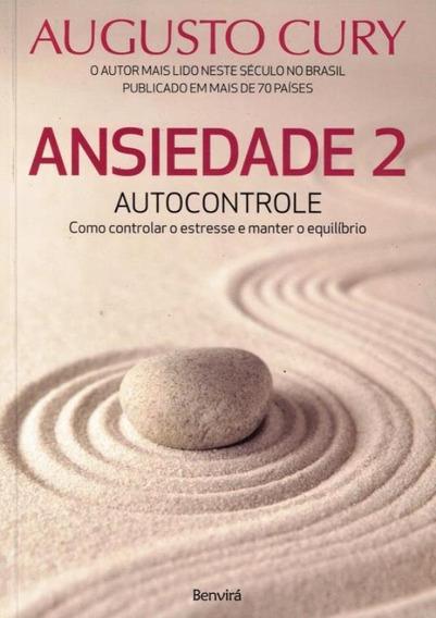 Ansiedade 2 - Autocontrole - Como Controlar O Estresse E M