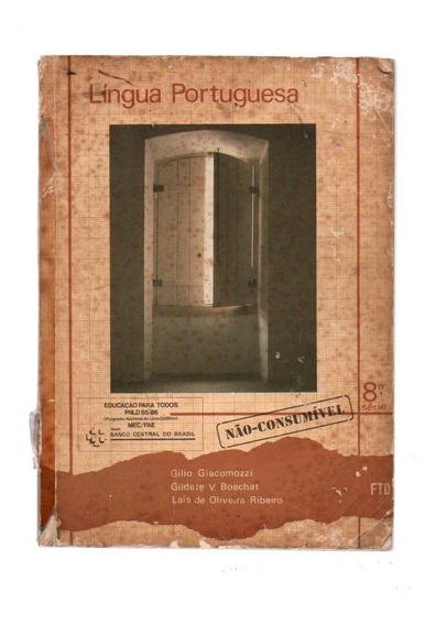 Livro Lingua Portuguesa ,educção Para Todos 8ª Série/ 1986