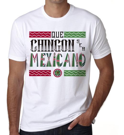Playera Que Chingón Ser Mexicano Viva Mexico Token Patria