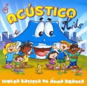 Cd Acústico Kids - Igreja Batista Água Branca