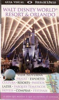 Walt Disney World Resort E Orlando (guia Sem Autor