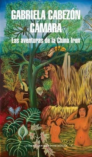 Aventuras De La China Iron, Las - Gabriela Cabezon Camara