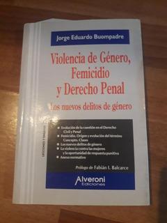 Violencia De Género, Femicidio Y Derecho Penal. Los Nuevos