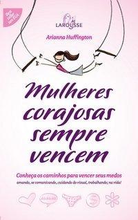 Livro- Mulheres Corajosas Sempre Vencem- Arianna Huffington