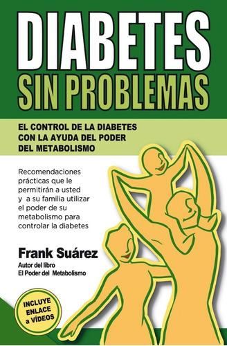 Imagen 1 de 1 de Diabetes Sin Problemas. El Control De La Diabetes Con La