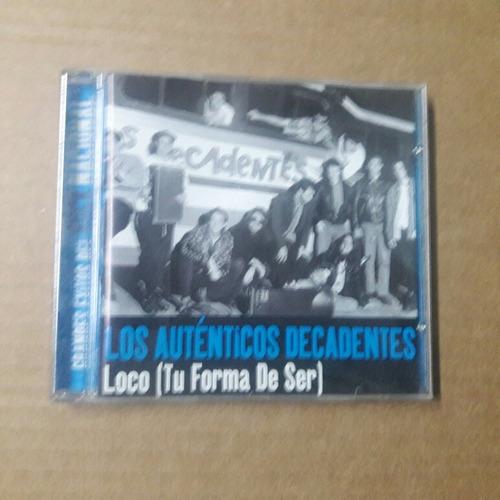 Los Autenticos Decadentes - Loco Tu Forma De Ser (cd)