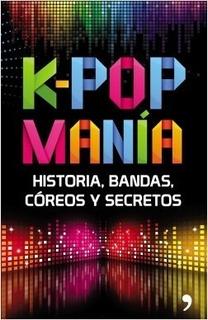 K-pop Manía, Contenidos Planeta Argentina. Ed. Temas De Hoy.