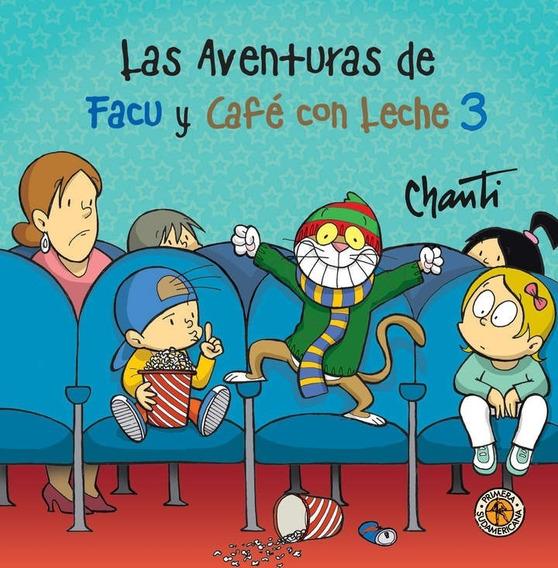 Aventuras De Facu Y Cafe Con Leche 3 - Chanti